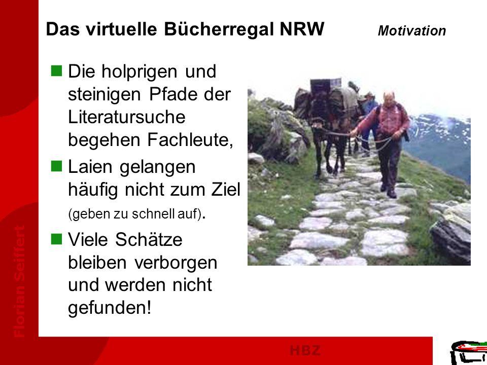HBZ Florian Seiffert nDie holprigen und steinigen Pfade der Literatursuche begehen Fachleute, nLaien gelangen häufig nicht zum Ziel (geben zu schnell