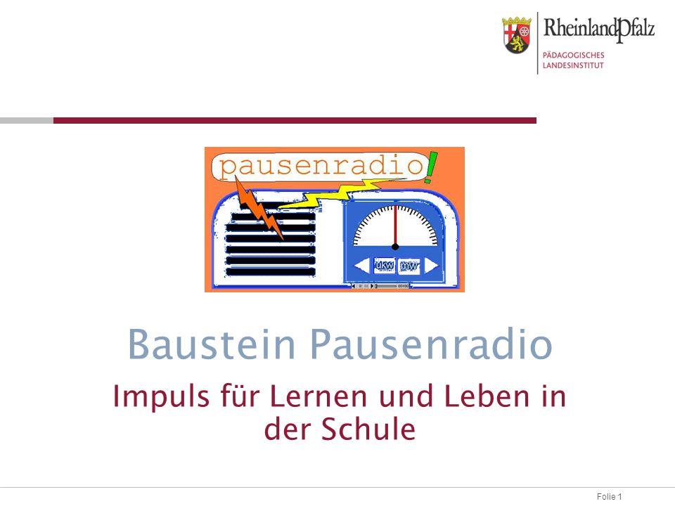 Folie 1 Baustein Pausenradio Impuls f ü r Lernen und Leben in der Schule