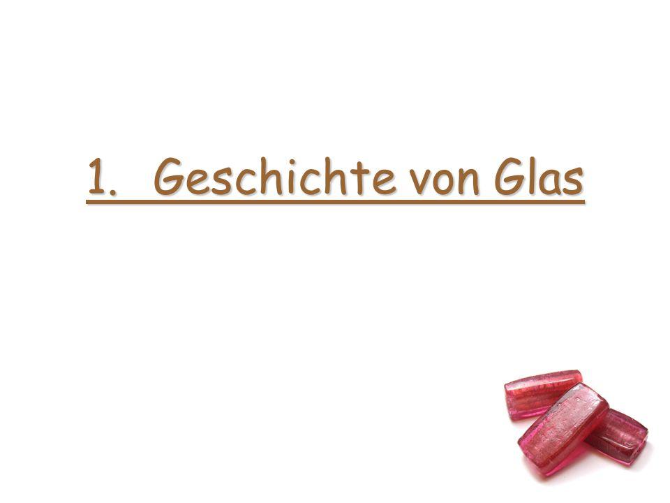 3.Was ist Glas?