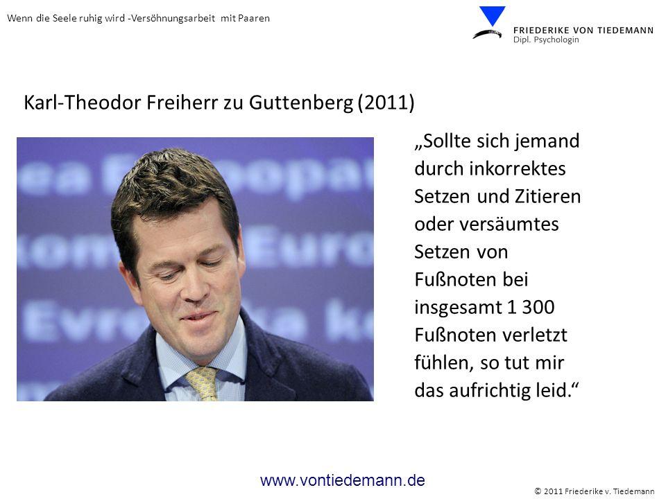 Wenn die Seele ruhig wird -Versöhnungsarbeit mit Paaren © 2011 Friederike v. Tiedemann www.vontiedemann.de Sollte sich jemand durch inkorrektes Setzen