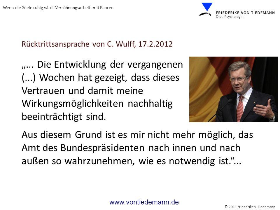 Wenn die Seele ruhig wird -Versöhnungsarbeit mit Paaren © 2011 Friederike v. Tiedemann www.vontiedemann.de... Die Entwicklung der vergangenen (...) Wo