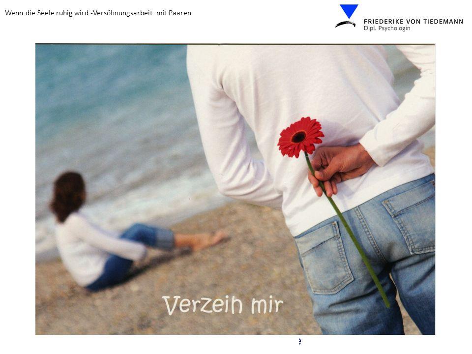 Wenn die Seele ruhig wird -Versöhnungsarbeit mit Paaren © 2011 Friederike v.