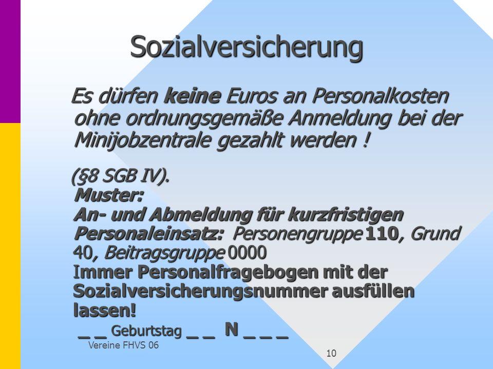 Vereine FHVS 06 10 Sozialversicherung Es dürfen keine Euros an Personalkosten ohne ordnungsgemäße Anmeldung bei der Minijobzentrale gezahlt werden ! (