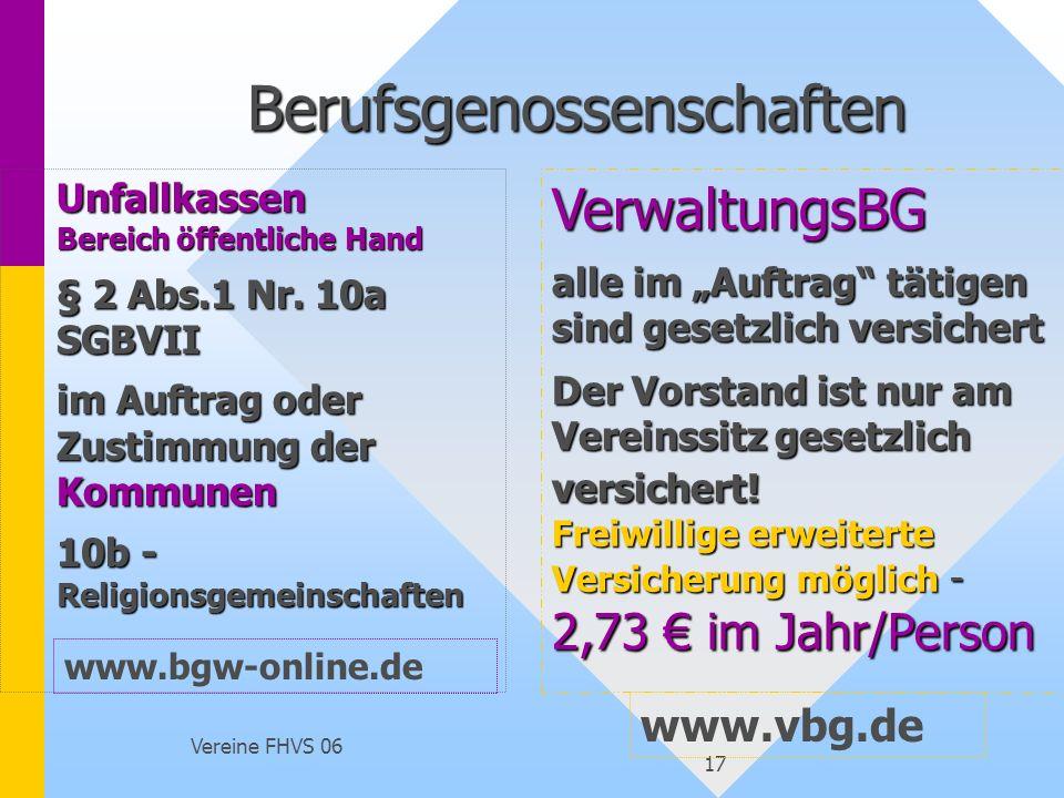 Vereine FHVS 06 17 Berufsgenossenschaften Unfallkassen Bereich öffentliche Hand § 2 Abs.1 Nr. 10a SGBVII im Auftrag oder Zustimmung der Kommunen 10b -