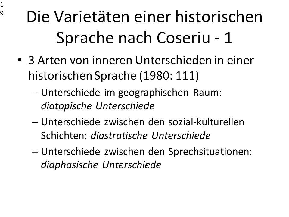 Die Varietäten einer historischen Sprache nach Coseriu - 1 3 Arten von inneren Unterschieden in einer historischen Sprache (1980: 111) – Unterschiede