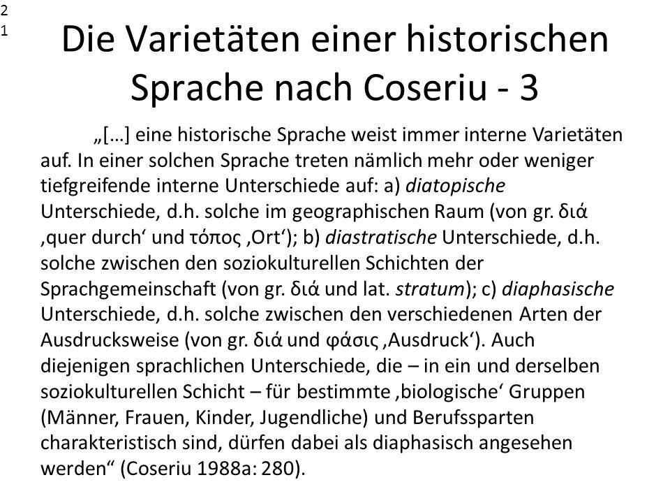 Die Varietäten einer historischen Sprache nach Coseriu - 3 […] eine historische Sprache weist immer interne Varietäten auf. In einer solchen Sprache t