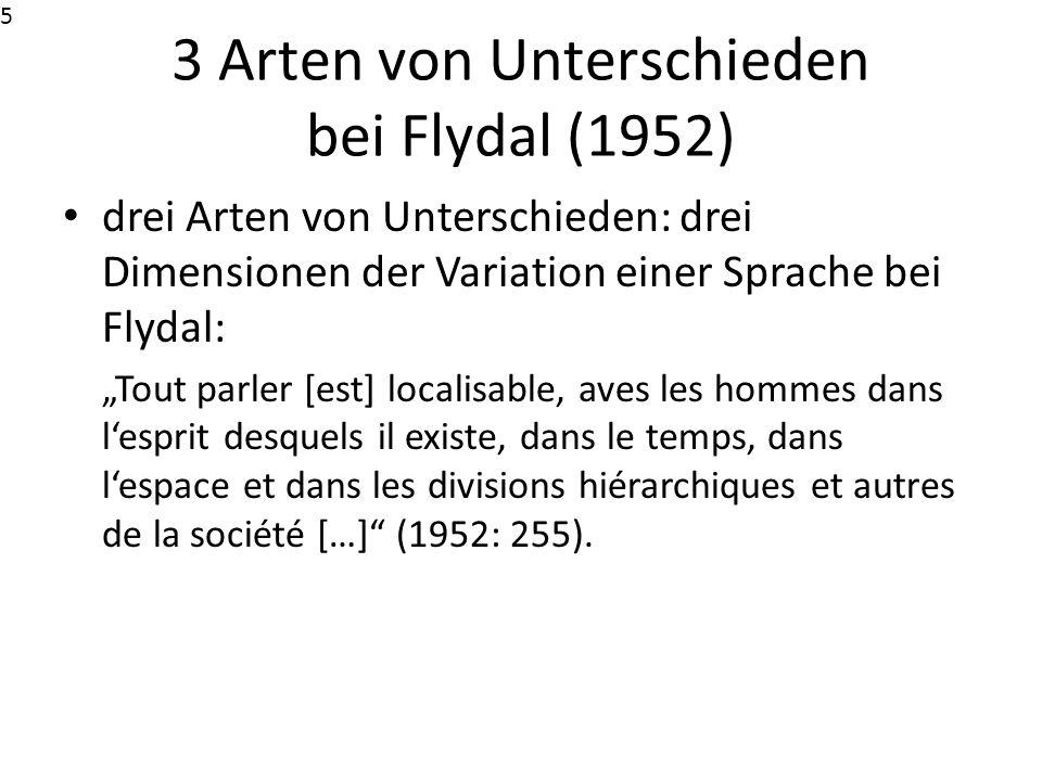 3 Arten von Unterschieden bei Flydal (1952) drei Arten von Unterschieden: drei Dimensionen der Variation einer Sprache bei Flydal: Tout parler [est] l