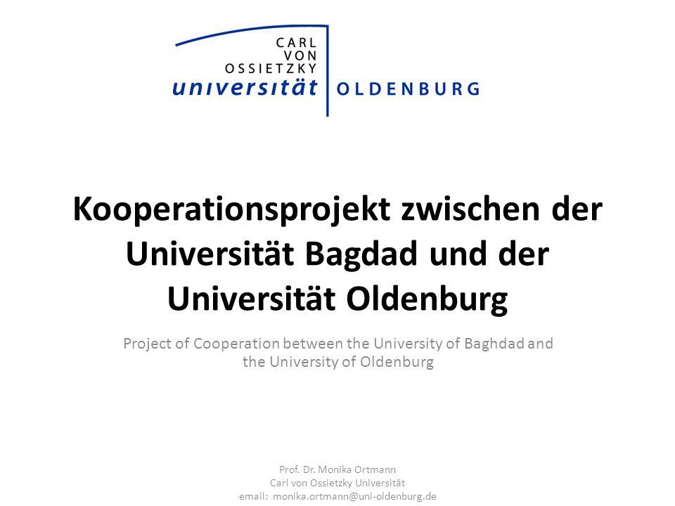 Kooperationsprojekt zwischen der Universität Bagdad und der Universität Oldenburg Project of Cooperation between the University of Baghdad and the Uni