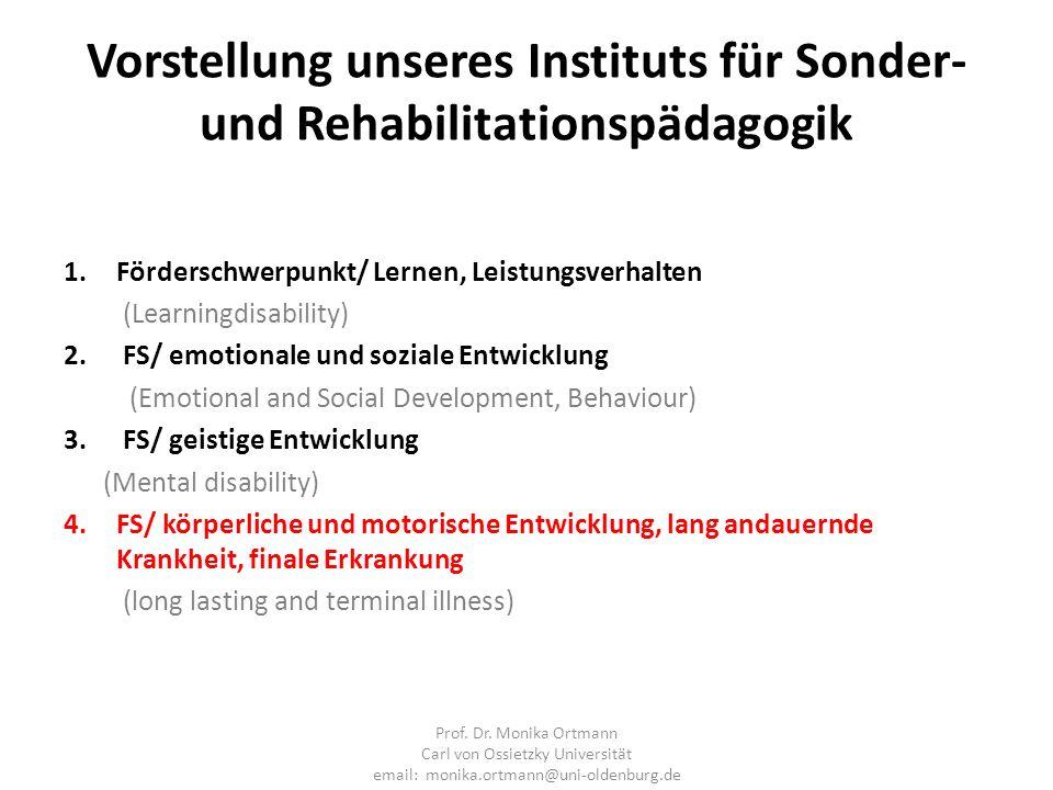 Vorstellung unseres Instituts für Sonder- und Rehabilitationspädagogik 1.Förderschwerpunkt/ Lernen, Leistungsverhalten (Learningdisability) 2.FS/ emot