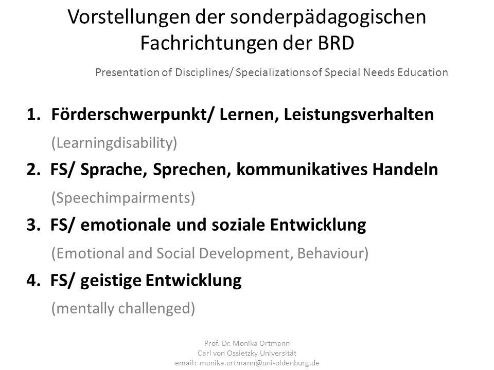 Vorstellungen der sonderpädagogischen Fachrichtungen der BRD Presentation of Disciplines/ Specializations of Special Needs Education 1.Förderschwerpun