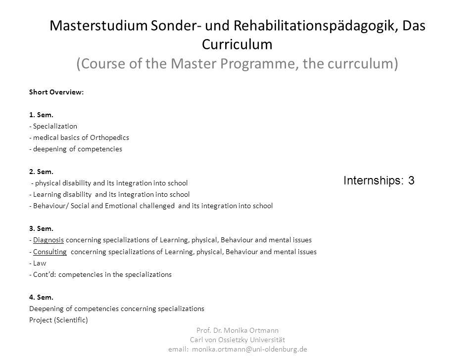 Masterstudium Sonder- und Rehabilitationspädagogik, Das Curriculum (Course of the Master Programme, the currculum) Short Overview: 1. Sem. - Specializ