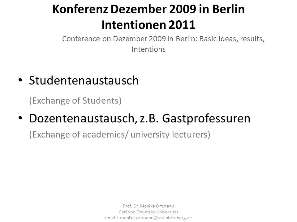 Konferenz Dezember 2009 in Berlin Intentionen 2011 Conference on Dezember 2009 in Berlin: Basic Ideas, results, Intentions Studentenaustausch (Exchang