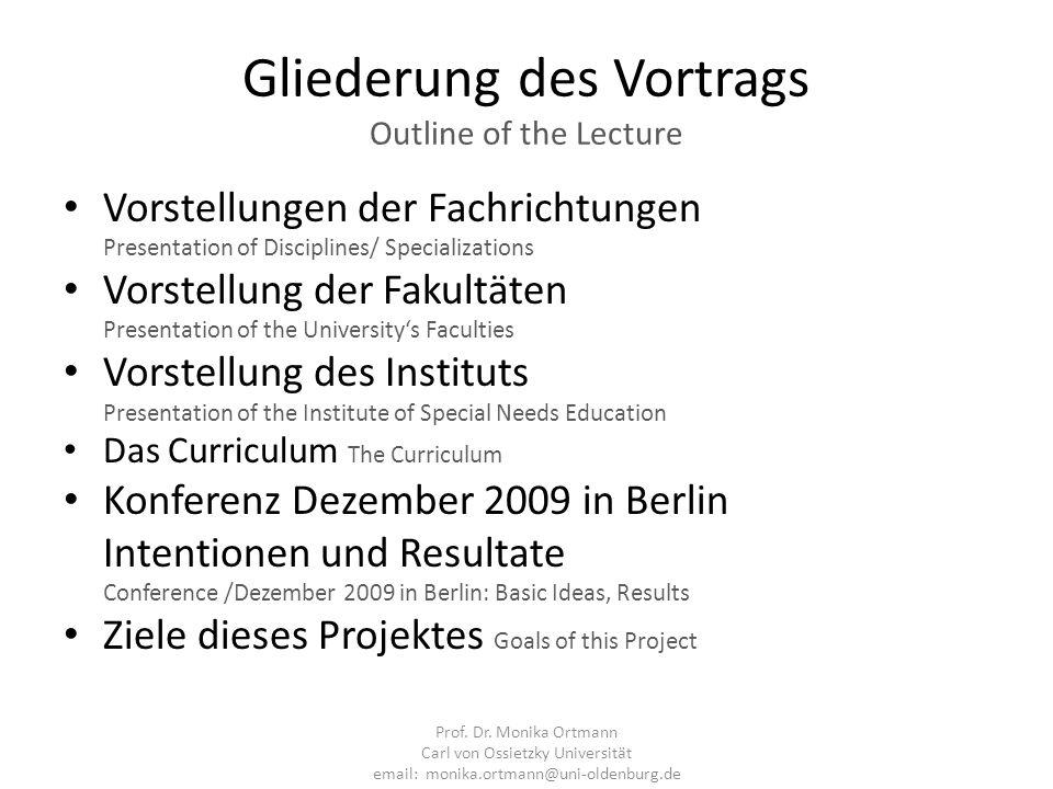 Gliederung des Vortrags Outline of the Lecture Vorstellungen der Fachrichtungen Presentation of Disciplines/ Specializations Vorstellung der Fakultäte