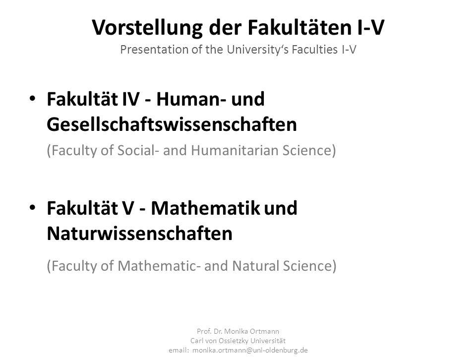 Vorstellung der Fakultäten I-V Presentation of the Universitys Faculties I-V Fakultät IV - Human- und Gesellschaftswissenschaften (Faculty of Social-