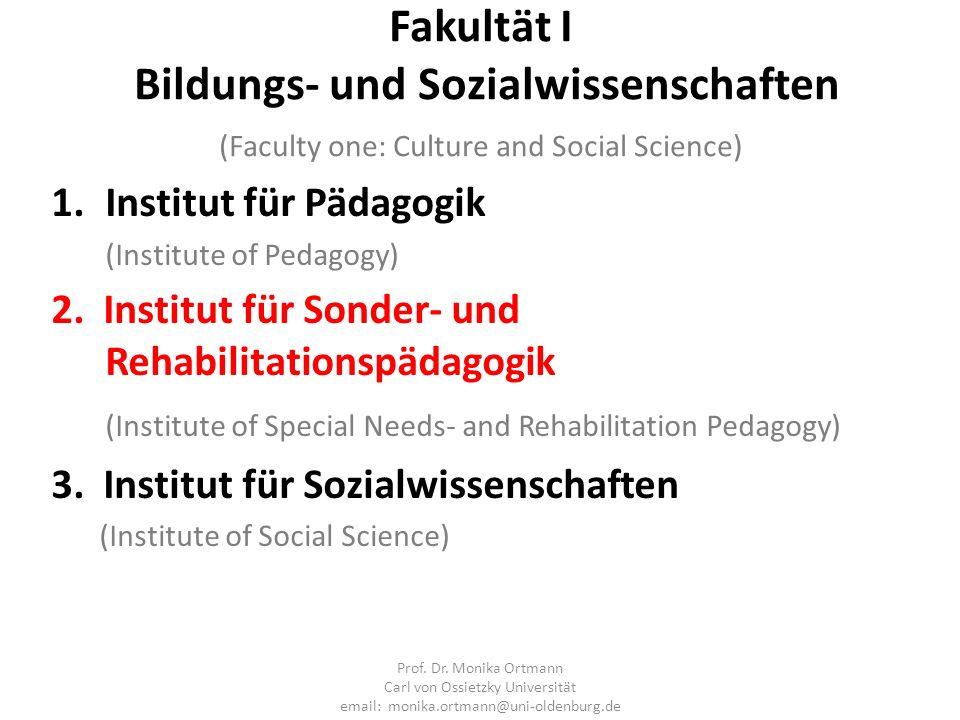 Fakultät I Bildungs- und Sozialwissenschaften (Faculty one: Culture and Social Science) 1.Institut für Pädagogik (Institute of Pedagogy) 2. Institut f