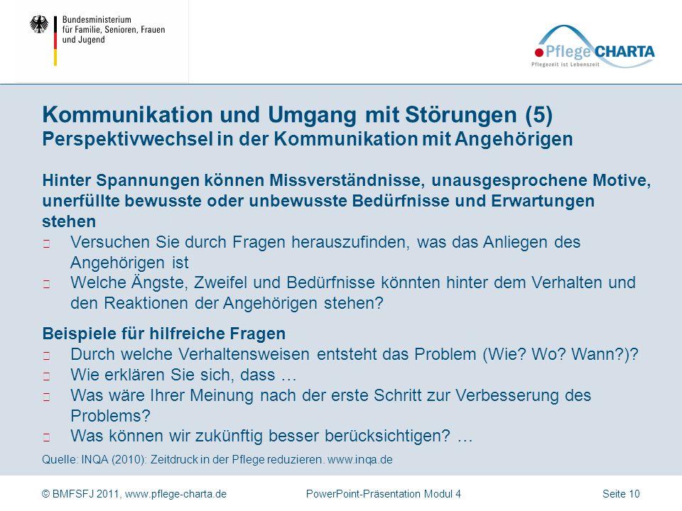 © BMFSFJ 2011, www.pflege-charta.dePowerPoint-Präsentation Modul 4 Quelle: INQA (2010): Zeitdruck in der Pflege reduzieren. www.inqa.de Handlungsansät