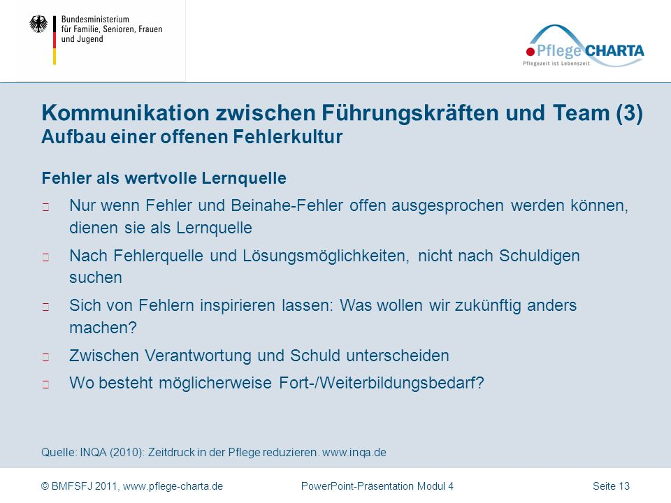 © BMFSFJ 2011, www.pflege-charta.dePowerPoint-Präsentation Modul 4 Quelle: INQA (2010): Zeitdruck in der Pflege reduzieren. www.inqa.de Leitlinien für