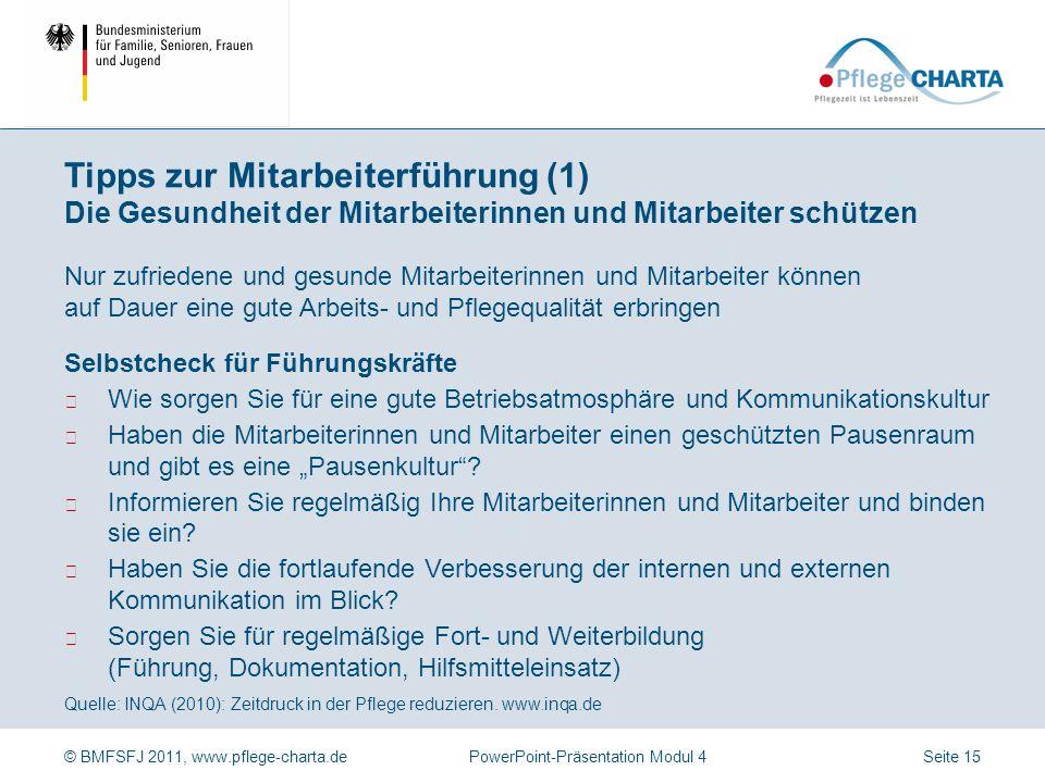 © BMFSFJ 2011, www.pflege-charta.dePowerPoint-Präsentation Modul 4 Quelle: INQA (2010): Zeitdruck in der Pflege reduzieren. www.inqa.de Um die Ecke ge