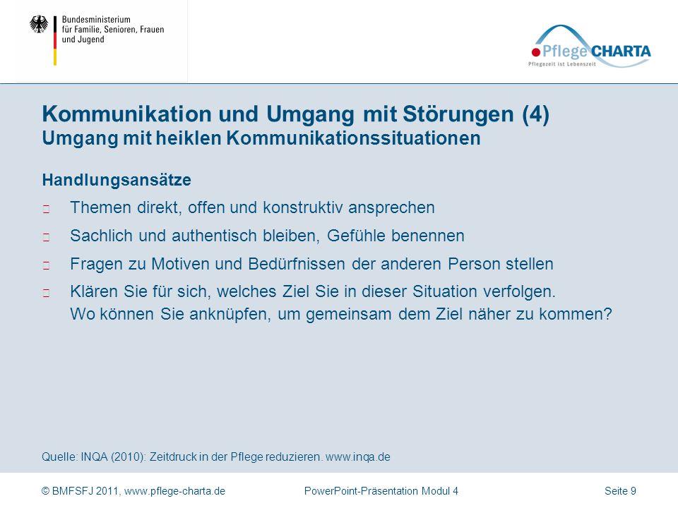© BMFSFJ 2011, www.pflege-charta.dePowerPoint-Präsentation Modul 4 Quelle: INQA (2010): Zeitdruck in der Pflege reduzieren. www.inqa.de Wertschätzend