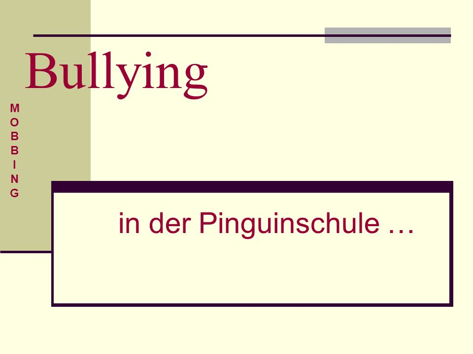 Bullying in der Pinguinschule … MOBBINGMOBBING