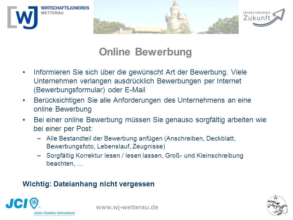 www.wj-wetterau.de Online Bewerbung Informieren Sie sich über die gewünscht Art der Bewerbung. Viele Unternehmen verlangen ausdrücklich Bewerbungen pe