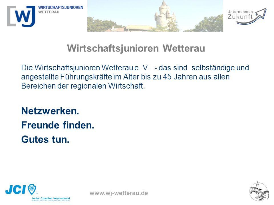 www.wj-wetterau.de Wirtschaftsjunioren Wetterau Die Wirtschaftsjunioren Wetterau e. V. - das sind selbständige und angestellte Führungskräfte im Alter