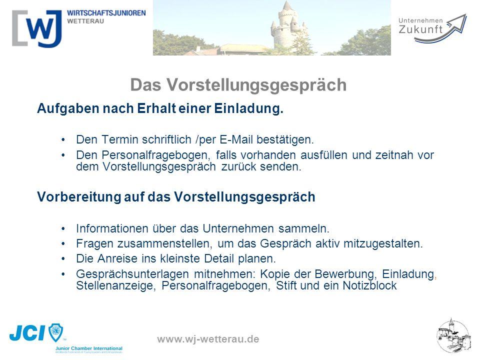 www.wj-wetterau.de Das Vorstellungsgespräch Aufgaben nach Erhalt einer Einladung. Den Termin schriftlich /per E-Mail bestätigen. Den Personalfrageboge