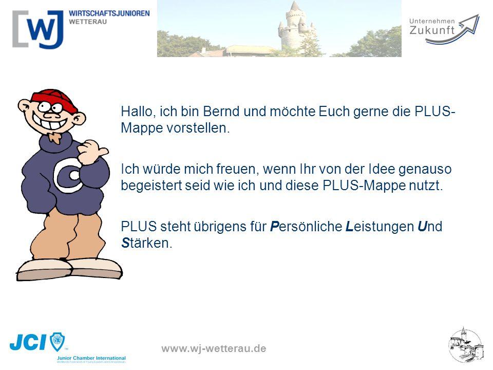 www.wj-wetterau.de Hallo, ich bin Bernd und möchte Euch gerne die PLUS- Mappe vorstellen. Ich würde mich freuen, wenn Ihr von der Idee genauso begeist