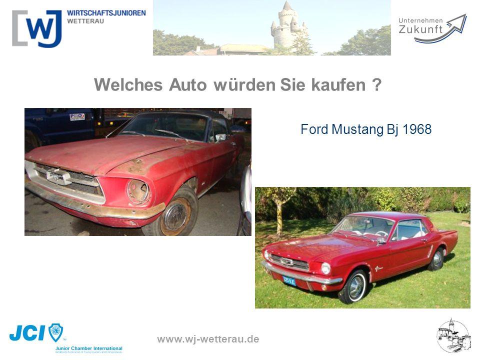 www.wj-wetterau.de Welches Auto würden Sie kaufen ? Ford Mustang Bj 1968