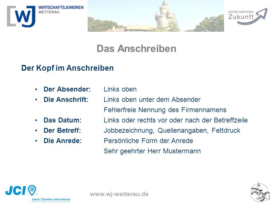 www.wj-wetterau.de Das Anschreiben Der Kopf im Anschreiben Der Absender: Links oben Die Anschrift:Links oben unter dem Absender Fehlerfreie Nennung de