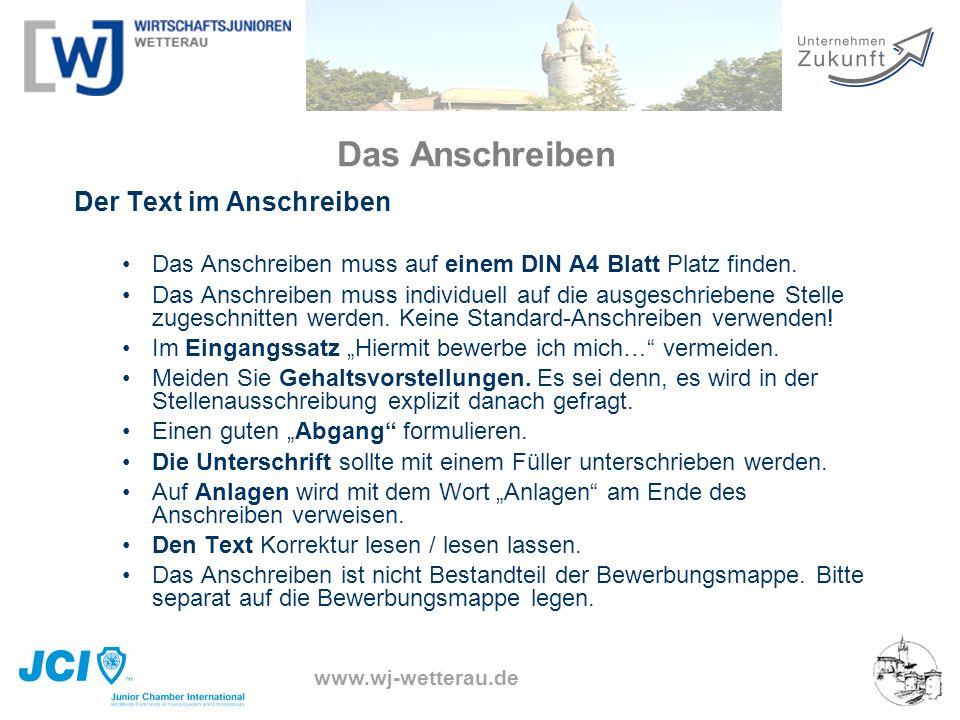 www.wj-wetterau.de Das Anschreiben Der Text im Anschreiben Das Anschreiben muss auf einem DIN A4 Blatt Platz finden. Das Anschreiben muss individuell