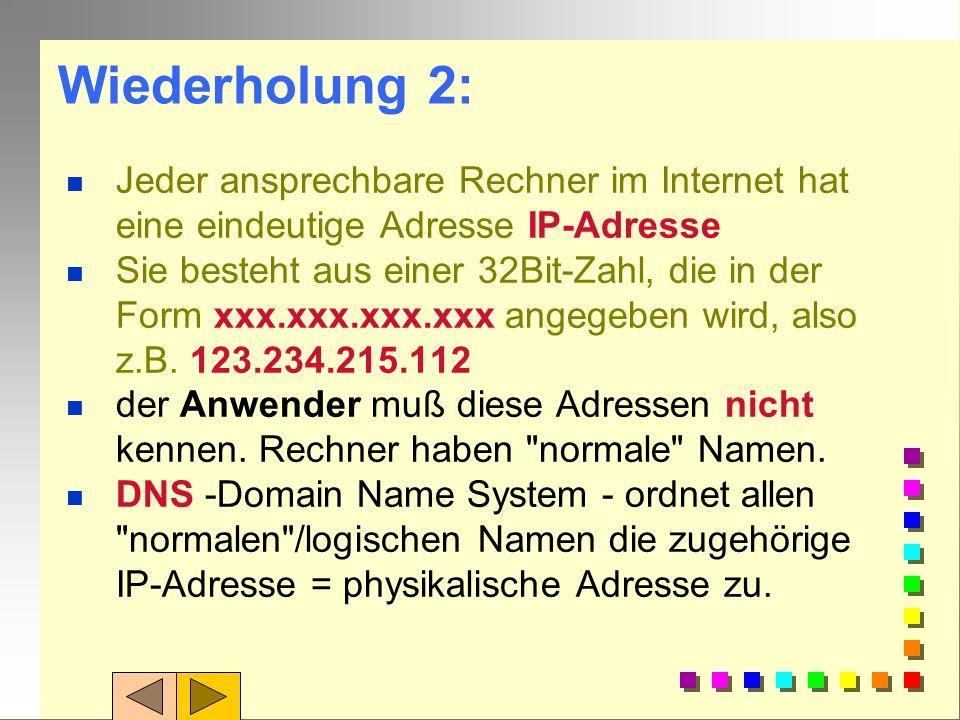 Erklären Sie in eigenen Worten den Zusammenhang zwischen den Begriffen: IP-Adresse - Domain - TDL Wiederholung 1: