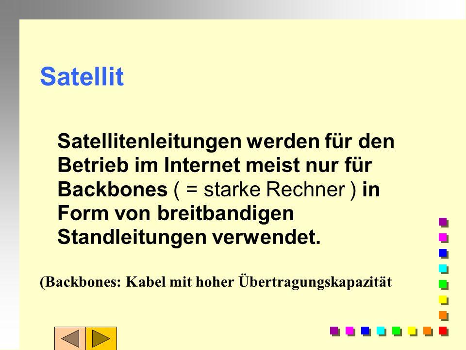 Fernsehkabel Hohe Breitbandverteilnetze im Gegensatz zu Telefonleitungen Nachteilig ist jedoch, dass ein großer Prozentsatz der verlegten Breitbandkab