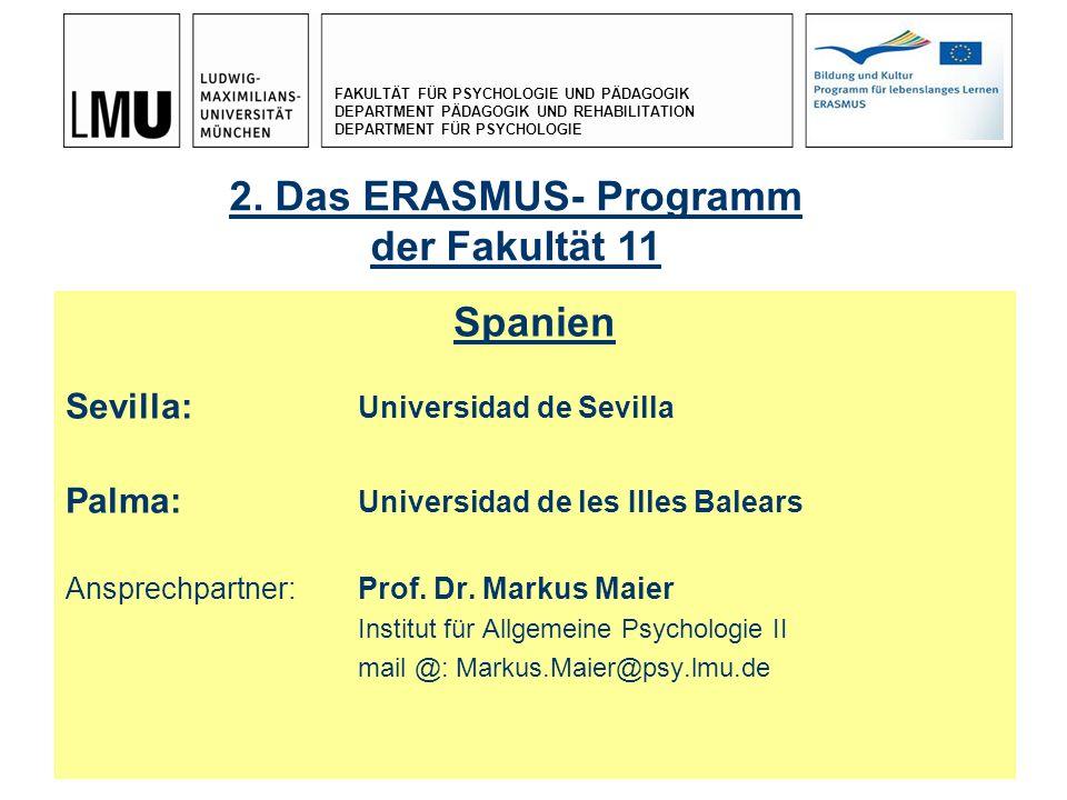 FAKULTÄT FÜR PSYCHOLOGIE UND PÄDAGOGIK DEPARTMENT PÄDAGOGIK UND REHABILITATION DEPARTMENT FÜR PSYCHOLOGIE 17.12. 200910 Spanien Sevilla: Universidad d
