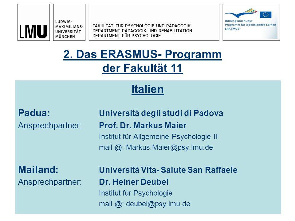 FAKULTÄT FÜR PSYCHOLOGIE UND PÄDAGOGIK DEPARTMENT PÄDAGOGIK UND REHABILITATION DEPARTMENT FÜR PSYCHOLOGIE 17.12. 200911 Italien Padua: Università degl