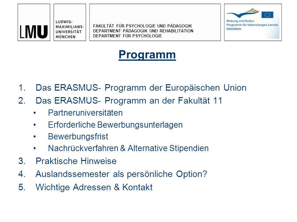 FAKULTÄT FÜR PSYCHOLOGIE UND PÄDAGOGIK DEPARTMENT PÄDAGOGIK UND REHABILITATION DEPARTMENT FÜR PSYCHOLOGIE 1.Das ERASMUS- Programm der Europäischen Uni