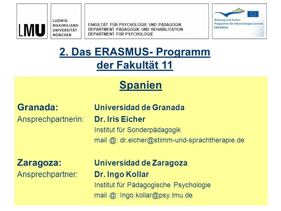 FAKULTÄT FÜR PSYCHOLOGIE UND PÄDAGOGIK DEPARTMENT PÄDAGOGIK UND REHABILITATION DEPARTMENT FÜR PSYCHOLOGIE 17.12. 20098 Spanien Granada: Universidad de