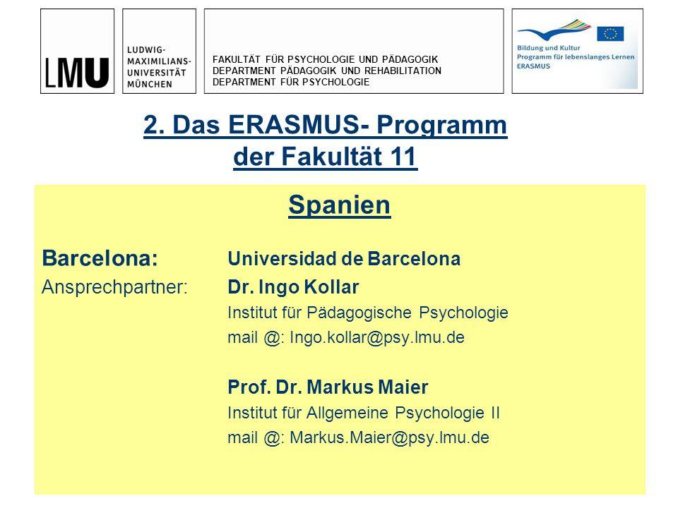 FAKULTÄT FÜR PSYCHOLOGIE UND PÄDAGOGIK DEPARTMENT PÄDAGOGIK UND REHABILITATION DEPARTMENT FÜR PSYCHOLOGIE 17.12. 20099 Spanien Barcelona: Universidad