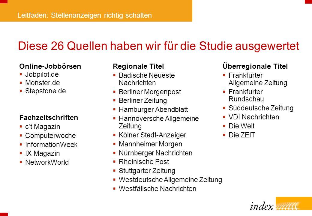 Leitfaden: Stellenanzeigen richtig schalten Diese 26 Quellen haben wir für die Studie ausgewertet Online-Jobbörsen Jobpilot.de Monster.de Stepstone.de