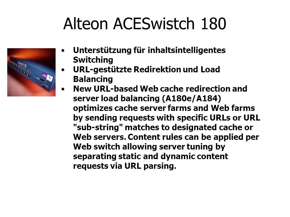 Alteon ACESwistch 180 Unterstützung für inhaltsintelligentes Switching URL-gestützte Redirektion und Load Balancing New URL-based Web cache redirectio