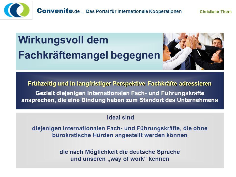 Convenite.de - Das Portal für internationale Kooperationen Christiane Thorn Wirkungsvoll dem Fachkräftemangel begegnen Frühzeitig und in langfristiger