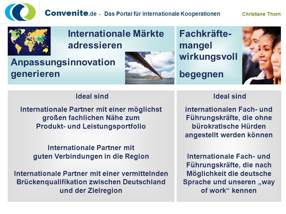 Convenite.de - Das Portal für internationale Kooperationen Christiane Thorn Fachkräfte- mangel wirkungsvoll begegnen Internationale Märkte adressieren