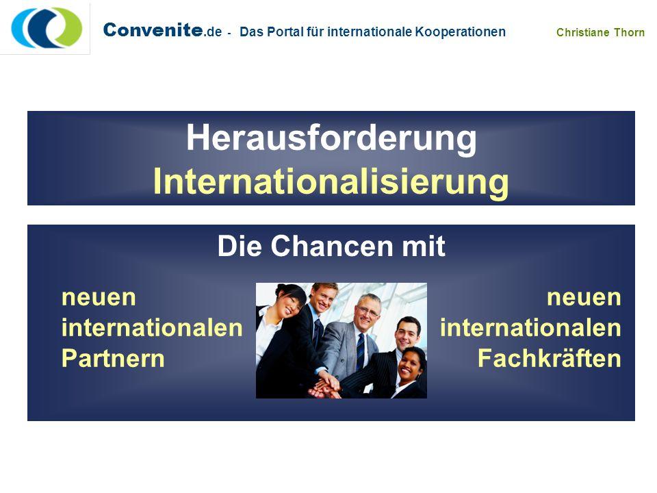 Convenite.de - Das Portal für internationale Kooperationen Christiane Thorn Ein Kooperationsportal erschließt wirtschaftliche Chancen......