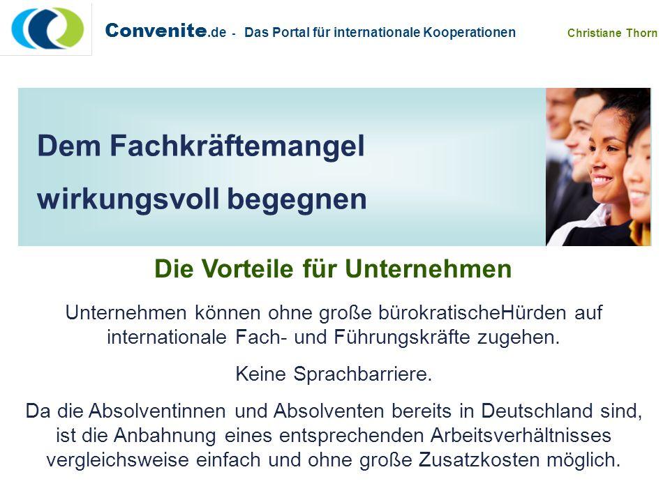 Convenite.de - Das Portal für internationale Kooperationen Christiane Thorn Die Vorteile für Unternehmen Unternehmen können ohne große bürokratischeHü