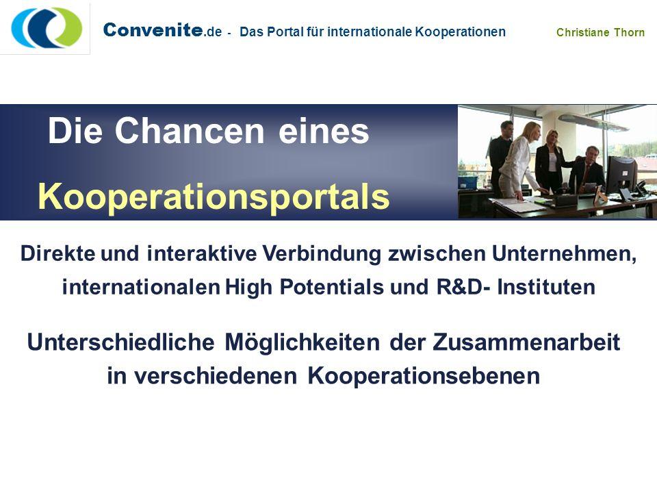 Convenite.de - Das Portal für internationale Kooperationen Christiane Thorn Die Chancen eines Kooperationsportals Direkte und interaktive Verbindung z