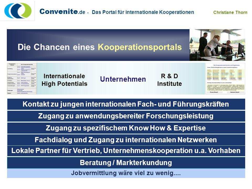 Convenite.de - Das Portal für internationale Kooperationen Christiane Thorn Die Chancen eines Kooperationsportals Jobvermittlung wäre viel zu wenig...