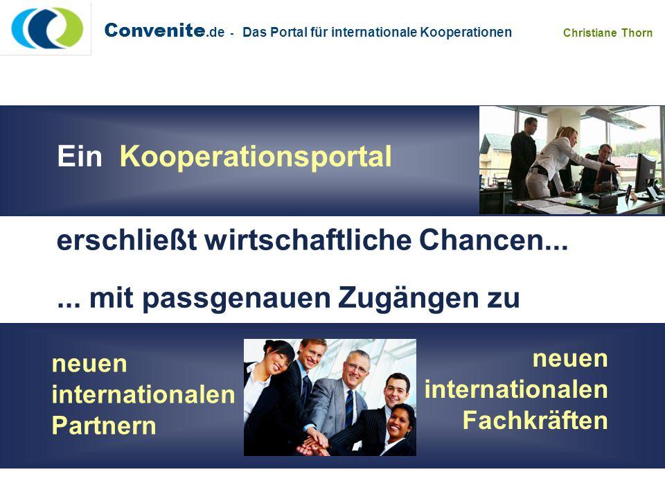Convenite.de - Das Portal für internationale Kooperationen Christiane Thorn Ein Kooperationsportal erschließt wirtschaftliche Chancen...... mit passge