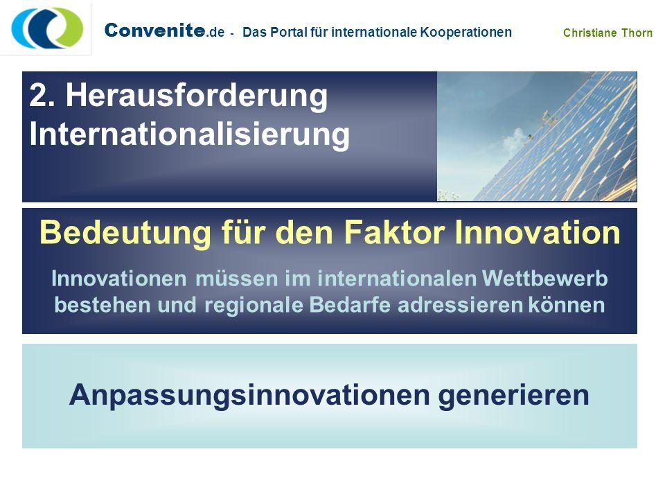 Convenite.de - Das Portal für internationale Kooperationen Christiane Thorn Bedeutung für den Faktor Innovation Innovationen müssen im internationalen