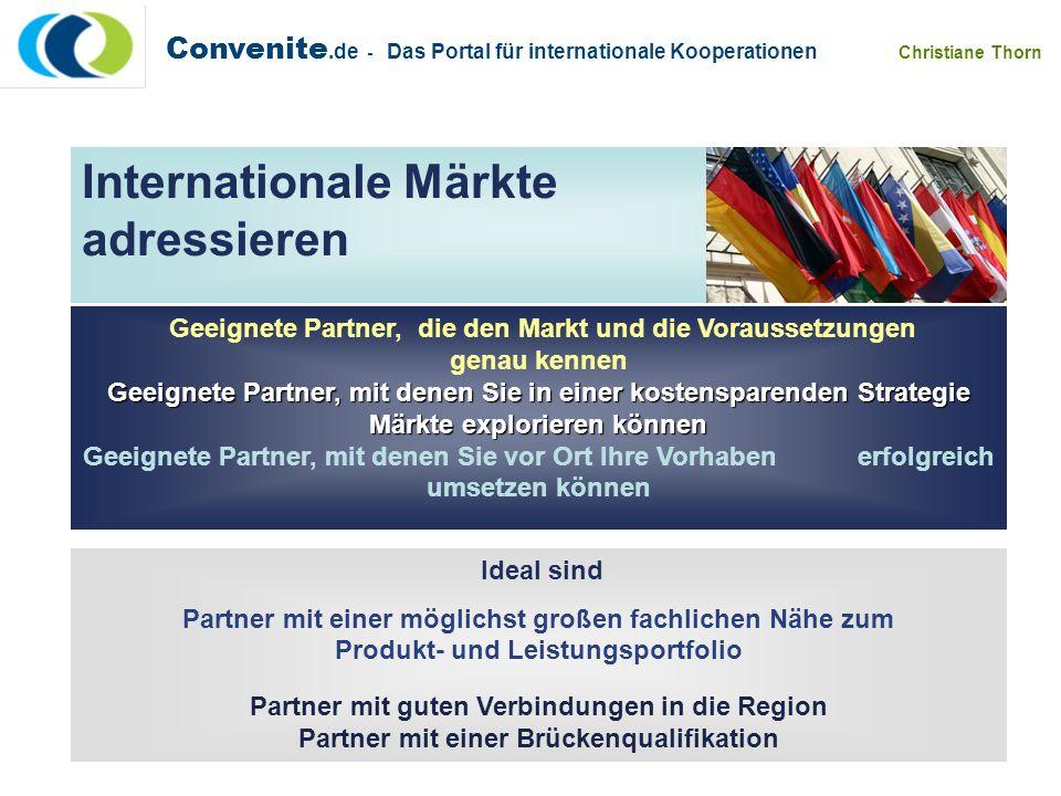 Convenite.de - Das Portal für internationale Kooperationen Christiane Thorn Internationale Märkte adressieren Geeignete Partner, die den Markt und die
