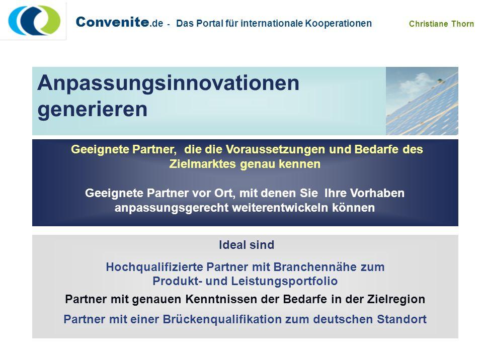 Convenite.de - Das Portal für internationale Kooperationen Christiane Thorn Die Chancen eines Kooperationsportals Eine Geschäftsanzeige wäre viel zu wenig....